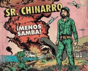 Sr. Chinarro - ¡Menos Samba!