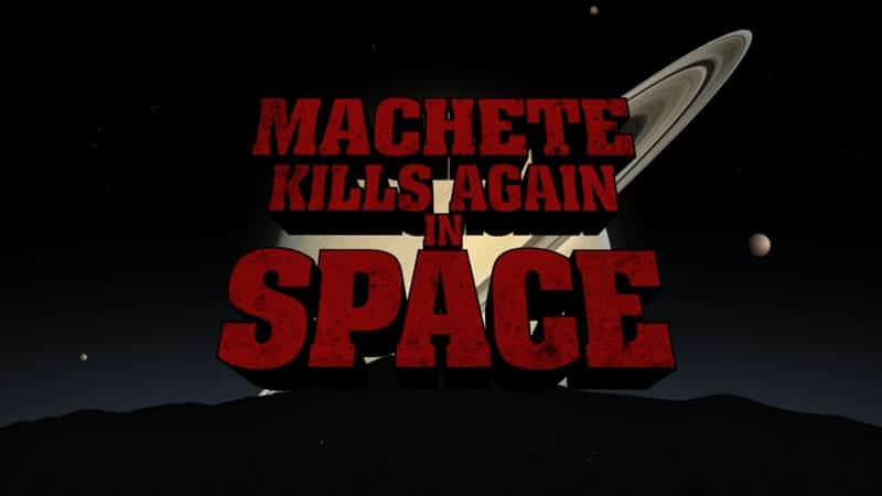 Machete Kills Again…in Space