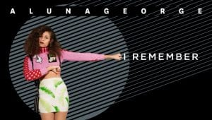 I Remember Alunageorge