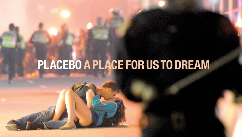 A place for us to dream Placebo